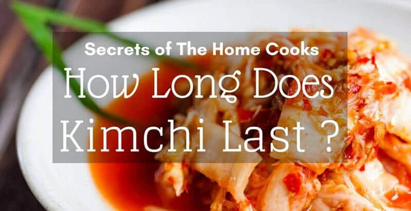 How Long Does Kimchi Last In The Fridge After Opening