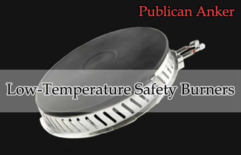 Low-Temperature Safety Burners