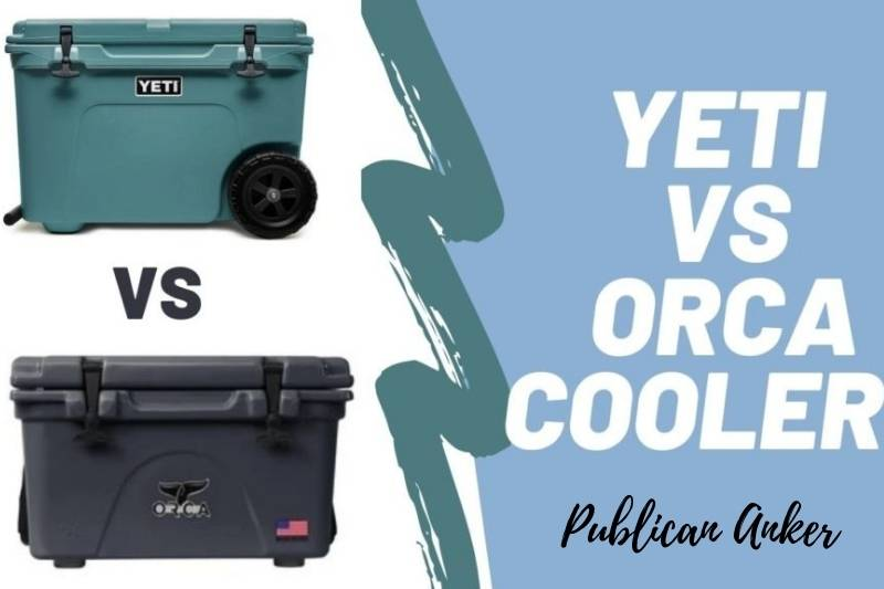 YETI vs. Orca – Things To Know About Both Brands