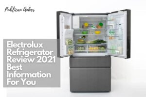 Electrolux Refrigerator Review 2021 Best Information For You