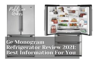 Ge Monogram Refrigerator Review 2021 Best Information For You