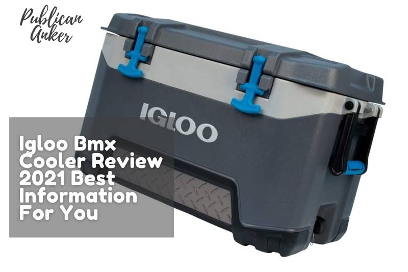 Igloo Bmx Cooler Review 2021 Best Information For You