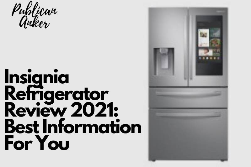 Insignia Refrigerator Review 2021 Best Information For You