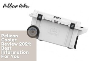 Pelican Cooler Review 2021 Best Information For You