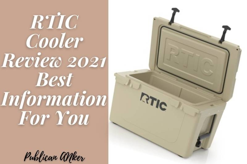 RTIC Cooler Review 2021 Best Information For You