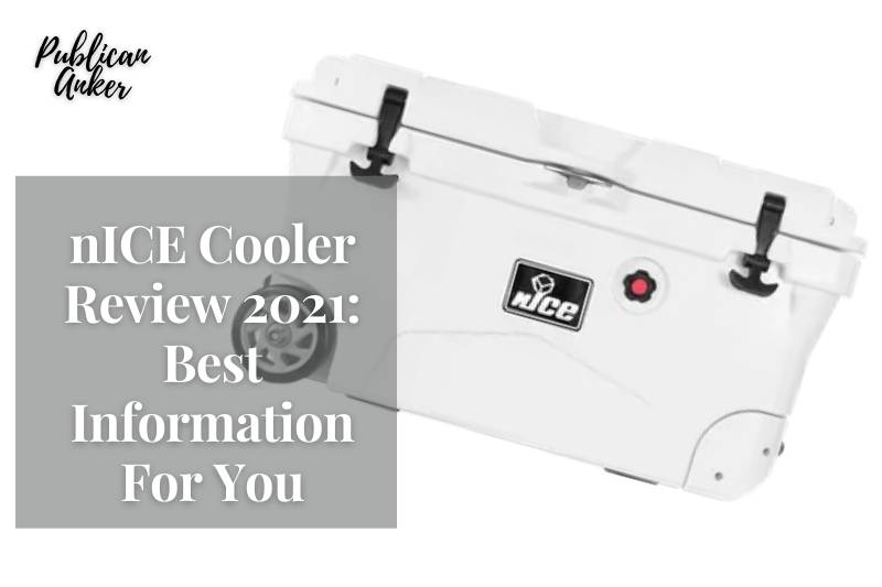 nICE Cooler Review 2021 Best Information For You